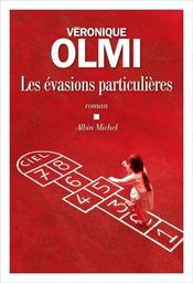 Les évasions particulières   Olmi, Véronique. Texte